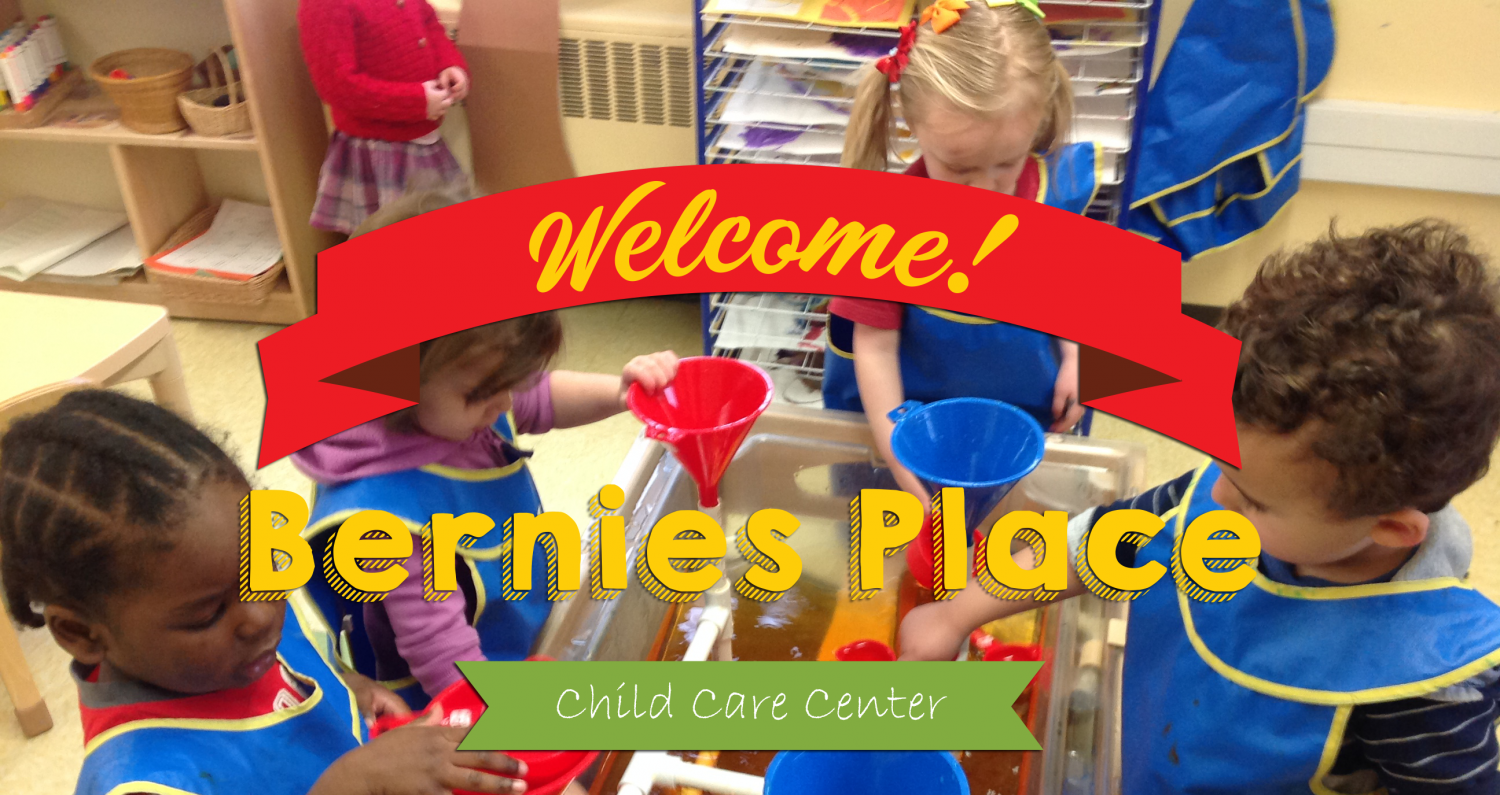 Bernies Place Child Care Center